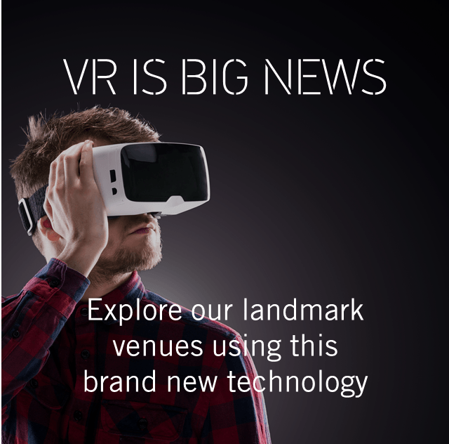 VR is big news: contact us today to arrange a virtual tour of The Pavilion at the Tower of London and The Artillery Garden at The HAC